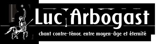 Luc Arbogast, chant contre-ténor, entre moyen-âge et éternité